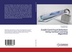 Bookcover of Credit Card Fraud Detection Using Cortical Learning Algorithm