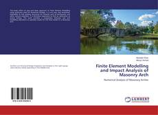 Bookcover of Finite Element Modelling and Impact Analysis of Masonry Arch