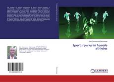 Bookcover of Sport injuries in female athletes