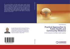 Bookcover of Practical Approaches to Public Health and Community Medicine