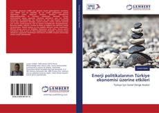 Portada del libro de Enerji politikalarının Türkiye ekonomisi üzerine etkileri