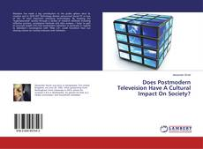 Capa do livro de Does Postmodern Televeision Have A Cultural Impact On Society?