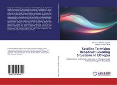 Buchcover von Satellite Television Broadcast Learning Situations in Ethiopia