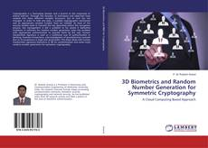 Bookcover of 3D Biometrics and Random Number Generation for Symmetric Cryptography