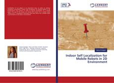 Bookcover of Indoor Self Localization for Mobile Robots in 2D Environment