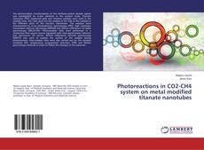 Portada del libro de Photoreactions in CO2-CH4 system on metal modified titanate nanotubes