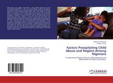 Bookcover of Factors Precipitating Child Abuse and Neglect Among Nigerians