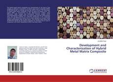 Development and Characterization of Hybrid Metal Matrix Composite的封面