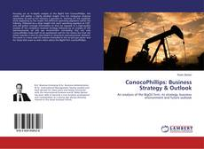 ConocoPhillips: Business Strategy & Outlook kitap kapağı