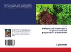 Extraction&determination of physiochemical properties of dietary fiber kitap kapağı