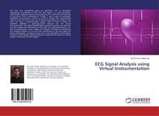 Borítókép a  ECG Signal Analysis using Virtual Instrumentation - hoz