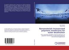 Nanomaterials Incorporated polymeric membranes for water desalination的封面