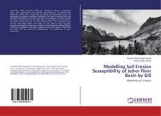 Modelling Soil Erosion Susceptibility of Johor River Basin by GIS的封面