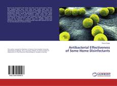 Bookcover of Antibacterial Effectiveness of Some Home Disinfectants