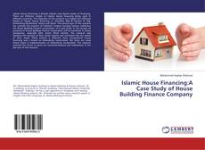 Bookcover of Islamic House Financing:A Case Study of House Building Finance Company