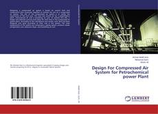Bookcover of Design For Compressed Air System for Petrochemical power Plant