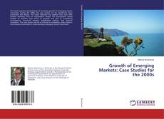 Copertina di Growth of Emerging Markets: Case Studies for the 2000s