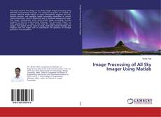 Обложка Image Processing of All Sky Imager Using Matlab