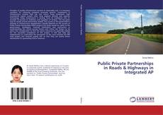 Bookcover of Public Private Partnerships in Roads & Highways in Integrated AP