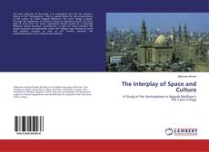 Bookcover of The Interplay of Space and Culture
