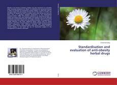 Bookcover of Standardisation and evaluation of anti-obesity herbal drugs