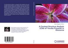 Bookcover of A Context-Structure Analysis (CSA) of Yoruba Proverbs in Discourse