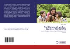 Bookcover of The Dilemma of Mother-Daughter Relationship