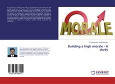 Bookcover of Building a high morale - A study