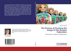 The Process of Forming the Image of the Russian Federation的封面