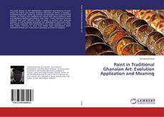 Buchcover von Paint in Traditional Ghanaian Art: Evolution Application and Meaning