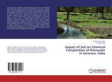 Bookcover of Impact of Soil on Chemical Composition of Rainwater in Varanasi, India