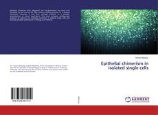 Copertina di Epithelial chimerism in isolated single cells