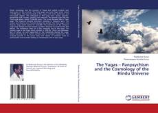 Bookcover of The Yugas – Panpsychism and the Cosmology of the Hindu Universe