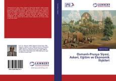 Couverture de Osmanlı-Prusya Siyasi, Askeri, Eğitim ve Ekonomik İlişkileri