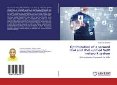 Bookcover of Optimization of a secured IPv4 and IPv6 unified VoIP network system