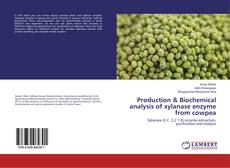 Capa do livro de Production & Biochemical analysis of xylanase enzyme from cowpea