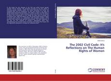 Bookcover of The 2002 Civil Code: It's Reflections on The Human Rights of Women