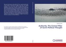 Copertina di Authority: The Central Pillar of Sunni Political Thought