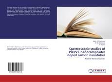 Spectroscopic studies of PU/PVC nanocomposites doped carbon nanotubes的封面