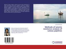 Bookcover of Methods of seismic resistance analysis of subsea pipelines
