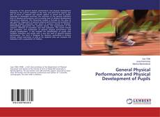 Bookcover of General Physical Performance and Physical Development of Pupils