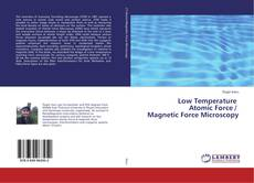 Обложка Low Temperature Atomic Force / Magnetic Force Microscopy