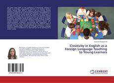 Bookcover of Creativity in English as a Foreign Language Teaching to Young Learners