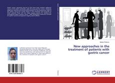 Buchcover von New approaches in the treatment of patients with gastric cancer