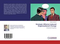Bookcover of Strategic Alliance induced Organizational Change