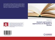 Bookcover of Ancient and modern approaches on Diabetes A Review