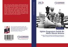 Eğitim Programını Politik Bir Metin Olarak Anlama kitap kapağı