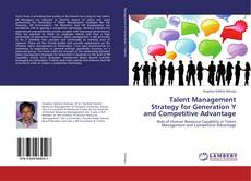 Bookcover of Talent Management Strategy for Generation Y and Competitive Advantage