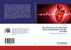 Bookcover of The Efficiency of Advanced Echocardiography and NT- pro BNP