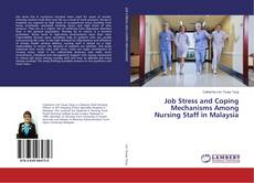 Bookcover of Job Stress and Coping Mechanisms Among Nursing Staff in Malaysia
